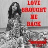 Love Brought Me Back