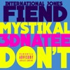 Fiend - Dont Freestyle (remix) Ft. 3D NaTee and Mystikal