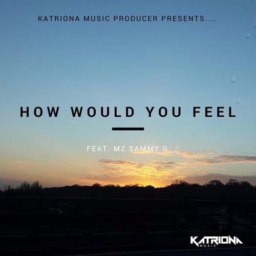 How Would You Feel Ft Mz Sammy G (Pop/Dance)