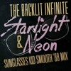 BACKLIT INFINITE - STARLIGHT AND NEON (Sunglasses Kid Smooth 88 Mix)