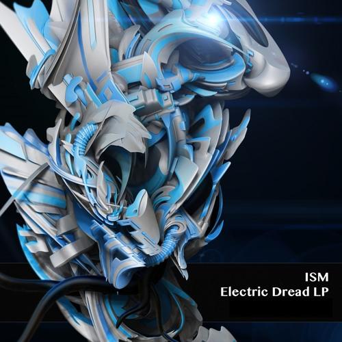 ISM - Electric Dread LP