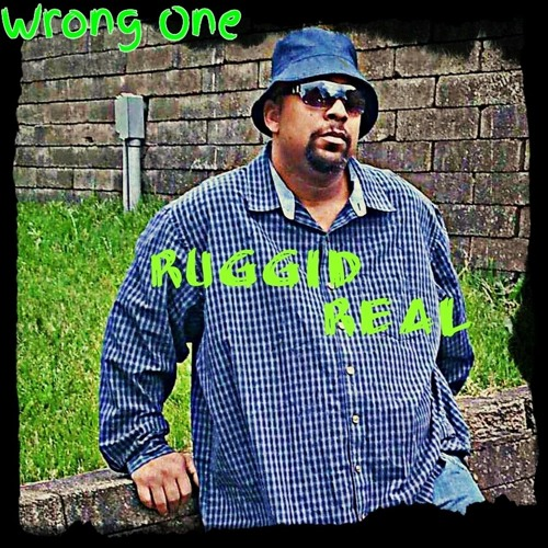 5.Ruggid - Real - Wrong - One - http://ruggidreal.wix.com/music-artist