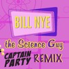 Bill Nye The Science Guy (Hijacked by Captain Party)[Free Download]