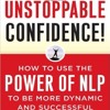 Unstoppable Confidence - ( N.L.P. ) Neuro - Linguistic Programming - Read - Randy Bear Reta Jr..wmv