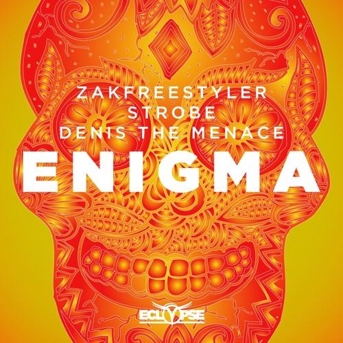 Zakfreestyler, Strobe & Denis The Menace - Enigma [OUT NOW]