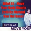 Eiffel 65 - Move Your Body (Remix 2016 By Michael Van The Base) DEMO