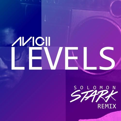 Levels (Solomon Trap Remix) - Avicii
