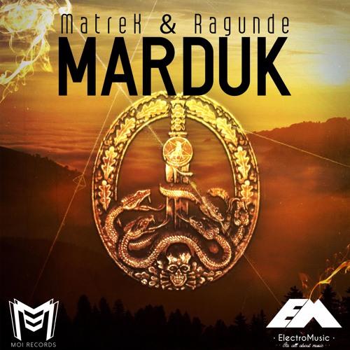 MatreK & Ragunde - Marduk (Original Mix)