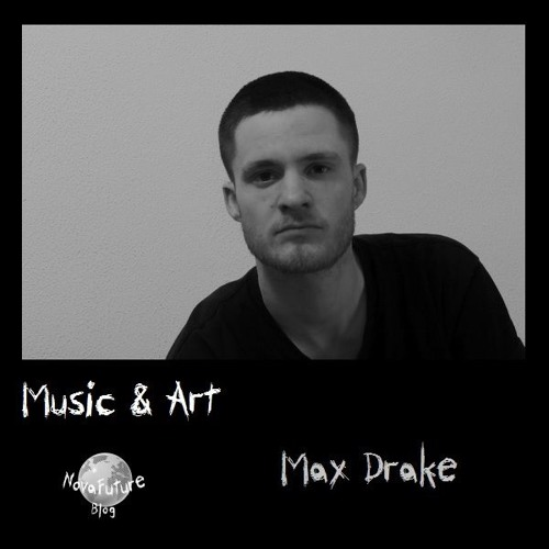 Max Drake - Into The Woods Of Self Mix [NovaFuture Special: Music & Art]