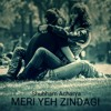Meri Yeh Zindagi (Original Mix)