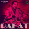 Bichharna Bhi Zaroori Tha | Rahat Fateh Ali Khan