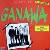 Ganawa - Ya Zina (