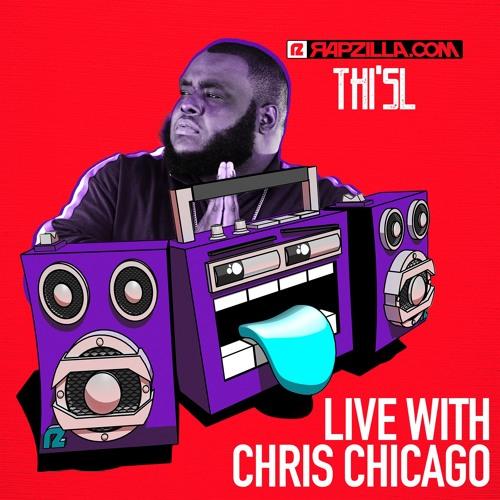 Thi'sl on Rapzilla.com Live with Chris Chicago - Ep. 16