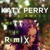 Katy Perry - Wide Awake (Matt Neux Remix Ft BENNIK) *Free Download*
