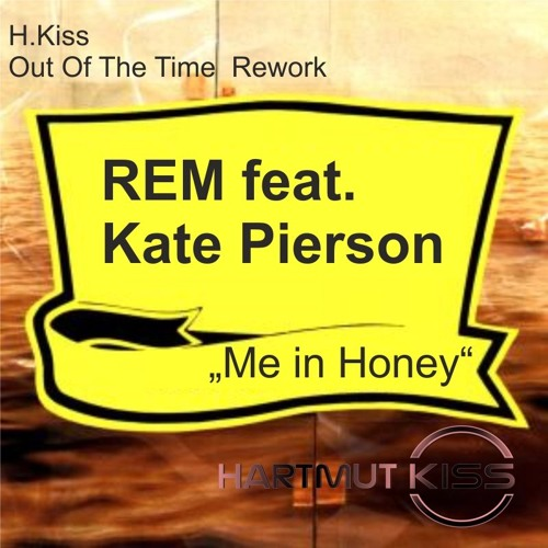 REM - Me In Honey (DJKiss Out Of The Time Edit)