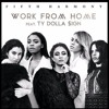 Fifth Harmony - Work From Home Ft. Ty Dolla $ign (Remix)