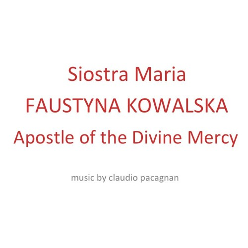 SIOSTRA MARIA FAUSTYNA KOWALSKA APOSTLE OF THE DIVINE MERCY