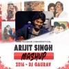 ARIJIT SINGH MASHUP 2016 - DJ GAURAV GRS | Best Of Arijit Singh Songs (DOWNLOAD LINK IN DESCRIPTION)