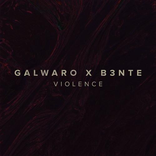Galwaro x B3nte - Violence