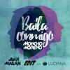 Juan Magan - Baila Conmigo Feat. Luciana (EDIT)(Dj Moncho Moreno)