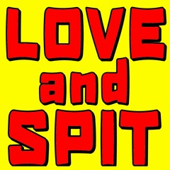 Love & Spit Ep 2