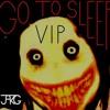J.A.R.G - Go to Sleep VIP