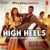 High Heels (Ki & Ka)- Kashyap Remix