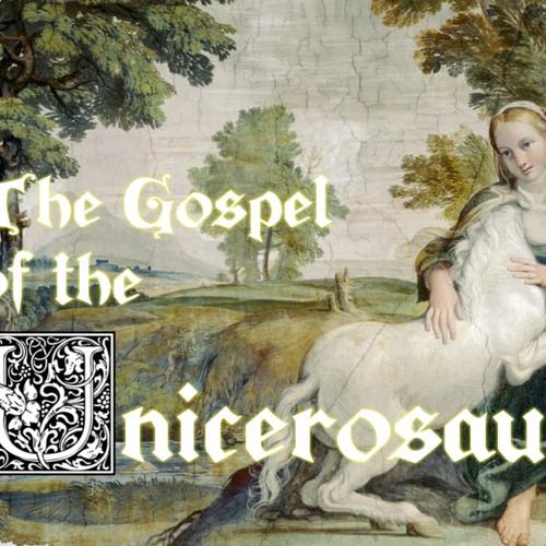 The Gospel of the Unicerosaur