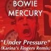 """David Bowie and Freddie Mercury - """"Under Pressure (Karina's Fingers Remix)"""""""