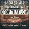 Angger Dimas & South Central  Ft. Feral Is Kinky - Drop That Low (Gokhan Yavuz Mix)