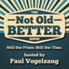 The Not Old - Better Show, 106,  A Conversation with Musician Pat McGee, The Pat McGee Band