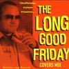 THE LONG GOOD FRIDAY COVERS MIX-(Un)Popular Culture With Chris Tarantino 3/25/16