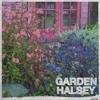 Halsey- Garden