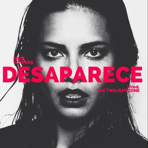 MYKE TOWERS - DESAPARECE ( PROD BY TWILIGHTZONE ) Song