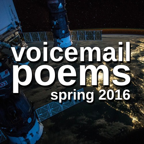 VOICEMAIL POEMS - Spring 2016