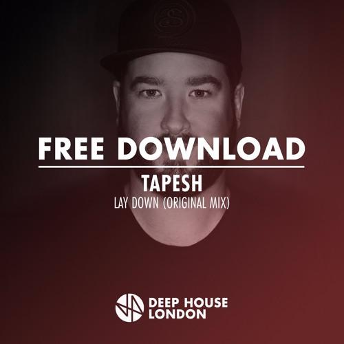 Free download tapesh lay down original mix by deep for Deep house london