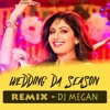 Wedding Da Season - Dj Megan Ft. Neha Kakkar