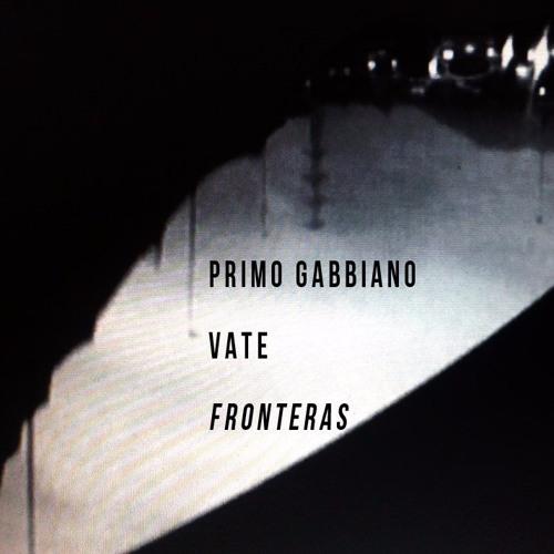 Primo Gabbiano & Vate - Yo Quiero Decir