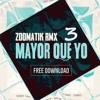 Mayor que yo 3 (Zoomatik Remix)