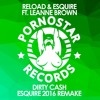 RELOAD & eSQUIRE Feat. Leanne Brown - Dirty Cash (eSQUIRE 2016 Remake) OUT NOW