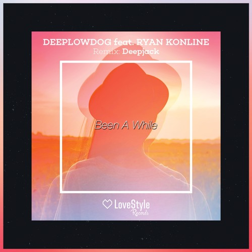 Deeplowdog, Ryan Konline - Been A While (Deepjack Remix)