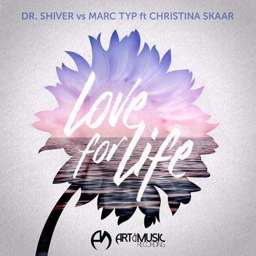 Dr. Shiver vs Marc Typ ft Christina Skaar - Love For Life [FREE DOWNLOAD]
