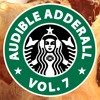 Audible Adderall Vol. 7