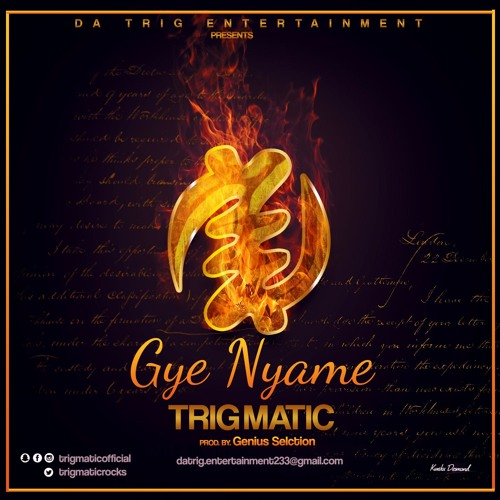 #gyeNyame Trigmatic-GYE NYAME  (prod by @geniusselection)