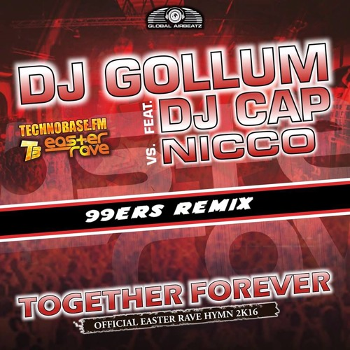 DJ Gollum feat. DJ Cap vs. Nicco - Together Forever (99ers Remix) Extended Mix