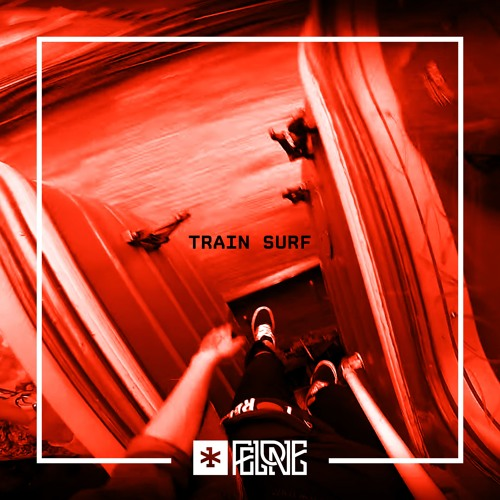 Felone - Train Surf
