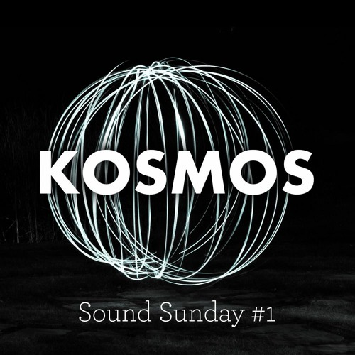 Live at KOSMOS Sound Sunday 1
