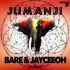 BARE & Jayceeoh   JUMANJI