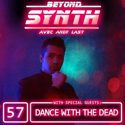 Beyond Synth - 57 - Dance With The Dead
