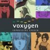 Meet the VOXYGEN family! 【TTS Speech 】